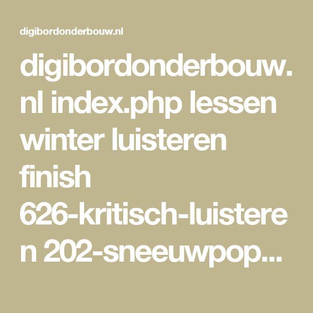 digibordonderbouw.nl index.php lessen winter luisteren finish 626-kritisch-luisteren 202-sneeuwpoppen-kritisch-luisteren