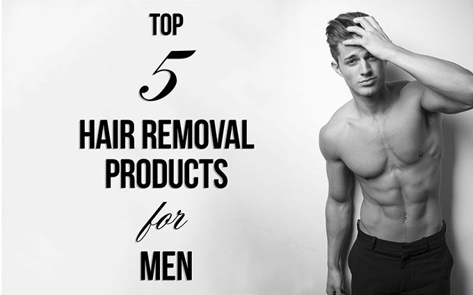 Top 5 hair removal products for men http://homehairremovalreview.com/2015/01/top-5-hair-removal-products-for-men/ #mensgrooming #DIY #mensfashion