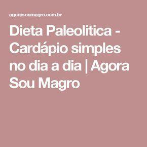 Dieta Paleolitica - Cardápio simples no dia a dia | Agora Sou Magro