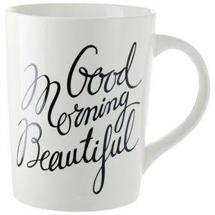 Good morning Beautiful mug $7