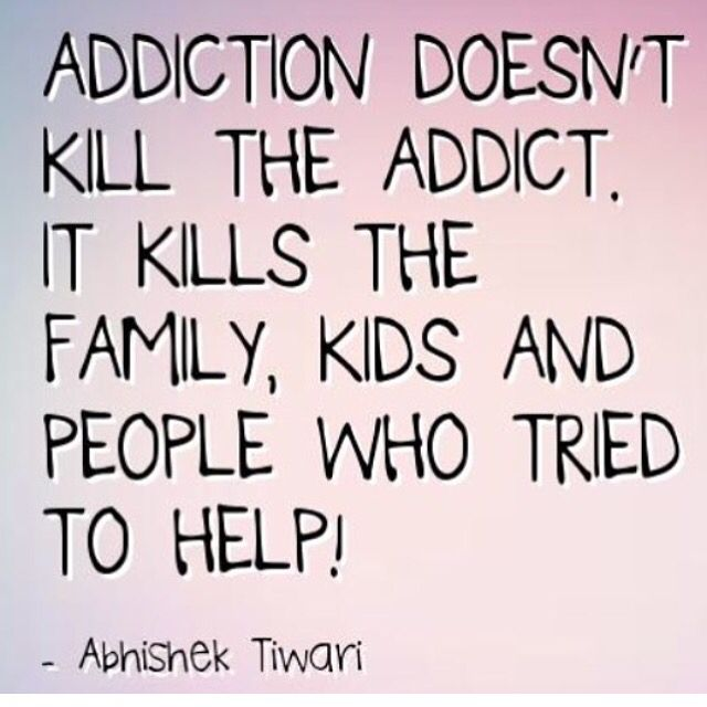 #addiction destroys more people than just the addict. You are not alone call…