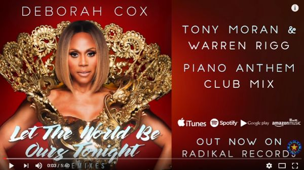 "Stream Deborah Cox's ""Let the World Be Ours Tonight (Tony Moran & Warren Rigg Piano Anthem Club Mix)"" on YouTube -  http://www.radikal.com/2017/08/02/stream-deborah-cox-let-world-tonight-tony-moran/ - You can now stream Deborah Cox's ""Let the World Be Ours Tonight (Tony Moran & Warren Rigg Piano Anthem Club Mix)"" on the Radikal YouTube Channel! This new remix can be found on 'Let the World Be Ours Tonight (Remixes),' which was released on F"