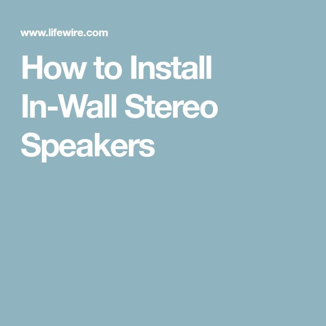 How to Install In-Wall Stereo Speakers