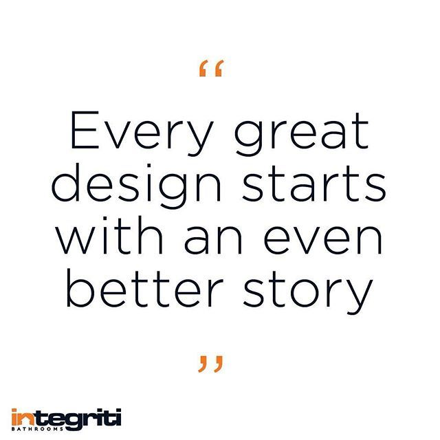 Monday inspiration is here - what is your story? #inspiration #integriti #integritibathrooms #designer #designquote #quote #instaquote #igdaily #sydneybathroom #sydneyrenovations #sydneyhomes #sydney #tiles #bath #design