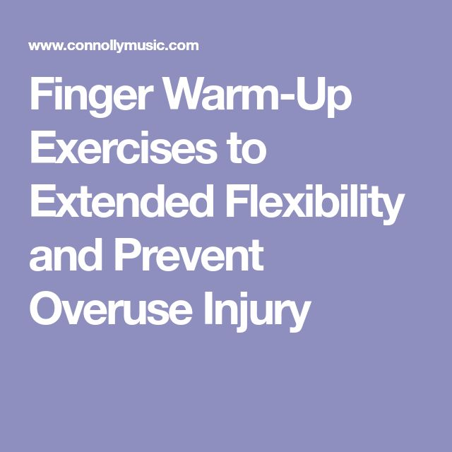 Finger Warm-Up Exercises to Extended Flexibility and Prevent Overuse Injury