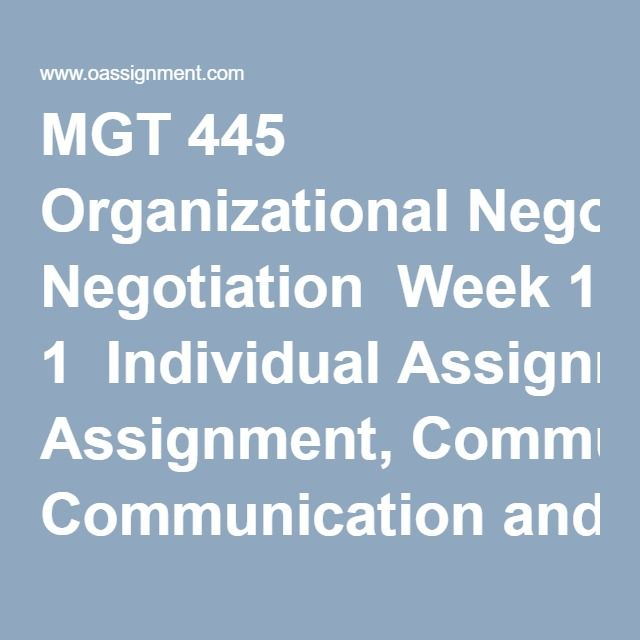 """MGT 445 Organizational Negotiation  Week 1  Individual Assignment, Communication and Personality in Negotiation Paper  Discussion Questions 1 and 2  Week 2  Learning Team, Case Study Analysis: (A Power Play for Howard)  Discussion Questions 1 and 2  Week 3  Individual Assignment, Negotiation Strategy Article Analysis  Learning Team, Case Study Analysis Part B: """"Power Play for Howard""""  Discussion Questions 1 and 2  Week 4  Individual Assignment, Miami School District Negotiation Paper…"""
