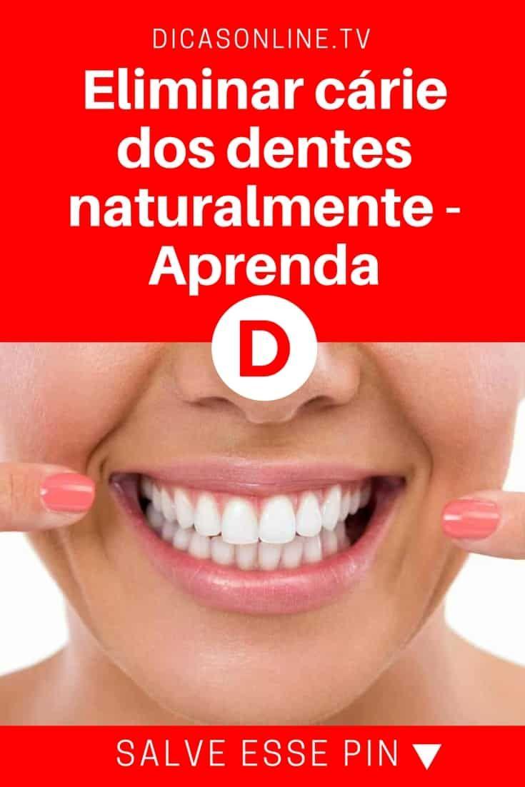 Eliminar Carie Dos Dentes Naturalmente Aprenda Beleza E Dicas