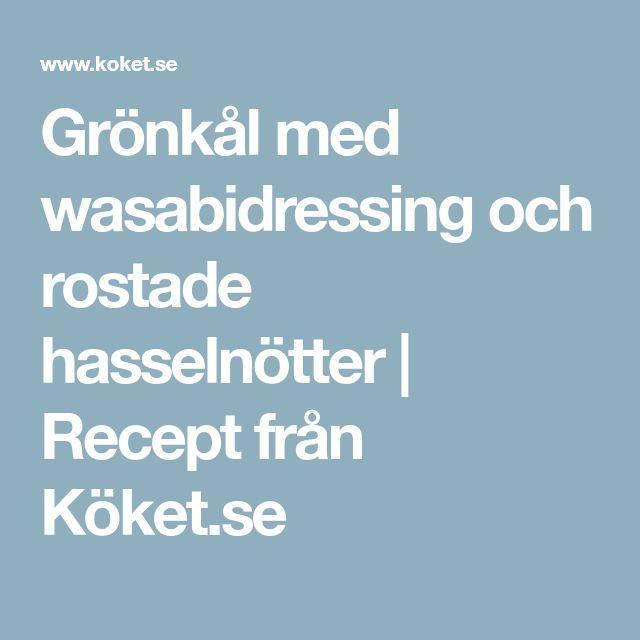 Grönkål med wasabidressing och rostade hasselnötter | Recept från Köket.se