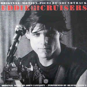 John Cafferty And The Beaver Brown Band - Eddie And The Cruisers (Original Motion Picture Soundtrack): buy LP, Album at Discogs