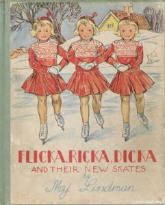 Flicka, Ricka, Dicka & Their New Skates.  One of my favorite series when I was about kindergarten or 1st.