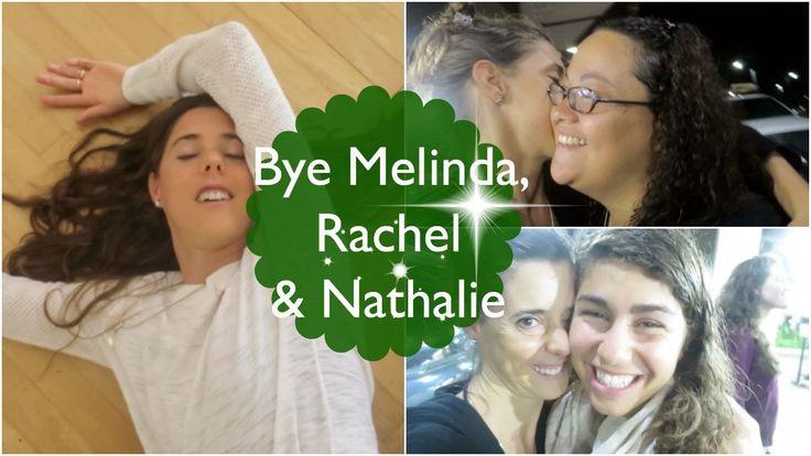 Bye Melinda, Rachel & Nathalie