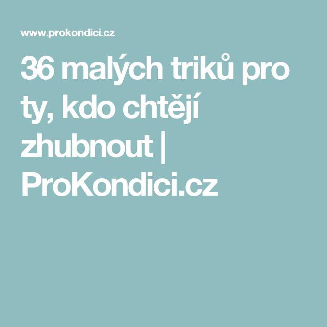 36 malých triků pro ty, kdo chtějí zhubnout | ProKondici.cz