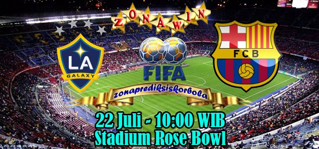 Prediksi Los Angeles Galaxy vs Barcelona 22 Juli 2015