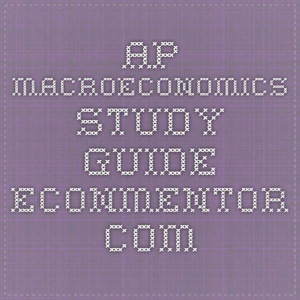AP Macroeconomics Study Guide - Econmentor.com