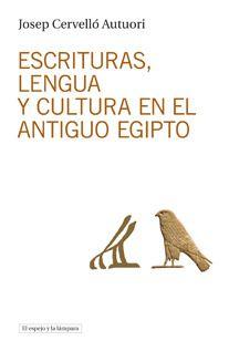 escrituras, lengua y cultura en el antiguo egipto-josep cervello autuori-9788494190452