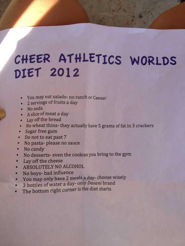 Cheer athletic world diet. I would try this if it wasn't bad for you this is going to make you over eat or pass out and not eating can make you fatter. this is bad for you don't do it.