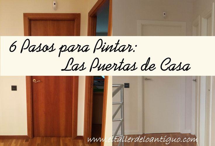 6 Pasos para Pintar las Puertas de Casa: Otro tutorial de ayuda para nuevos proyectos en tu hogar. No te lo pierdas.