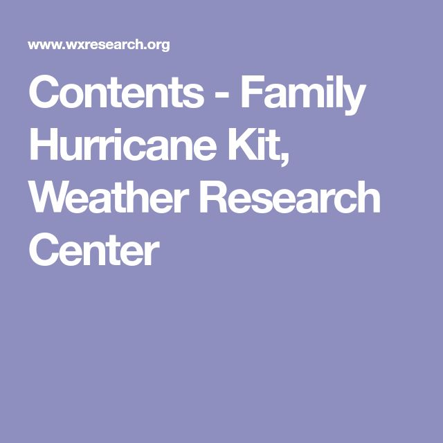 Contents - Family Hurricane Kit, Weather Research Center