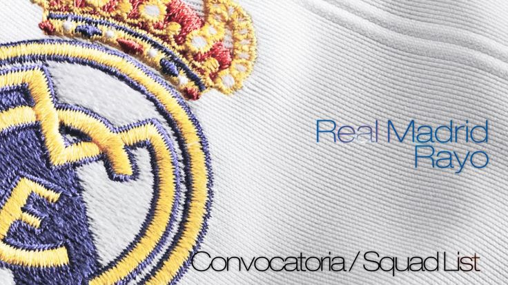 Ver CONVOCATORIA / SQUAD LIST: Real Madrid-Rayo Vallecano