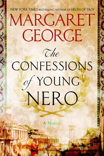 Margaret George's The Confessions of Young Nero makes our list of great history books to read next.