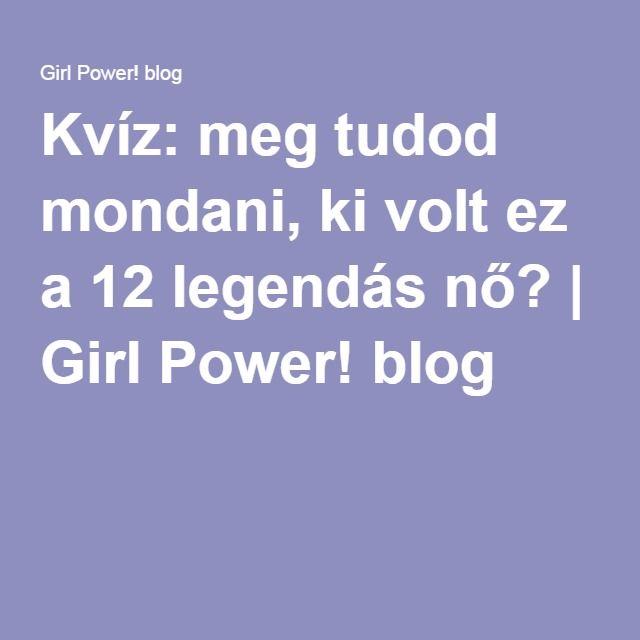 Kvíz: meg tudod mondani, ki volt ez a 12 legendás nő? | Girl Power! blog