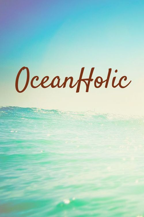 OceanHolic. This is what all beach girls are! #quote #beachgirl