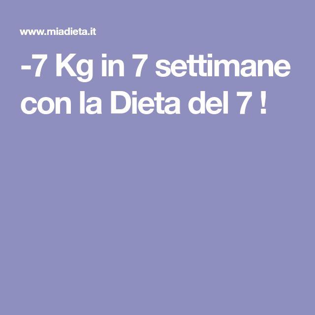 -7 Kg in 7 settimane con la Dieta del 7 !