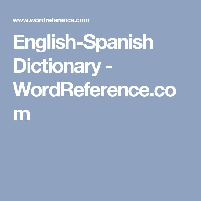 English-Spanish Dictionary - WordReference.com