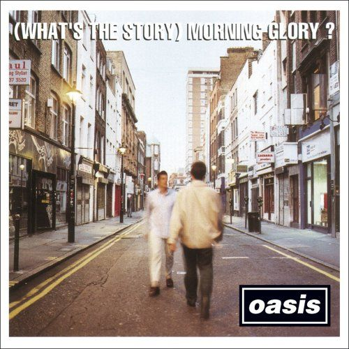 Oasis - What's the Story Morning Glory?