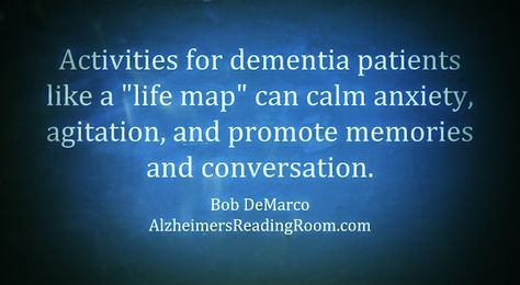 Caregivers should consider creating a life map to help with more effective dementia care.
