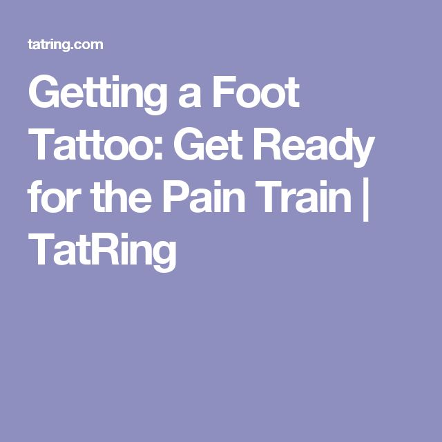 Getting a Foot Tattoo: Get Ready for the Pain Train | TatRing