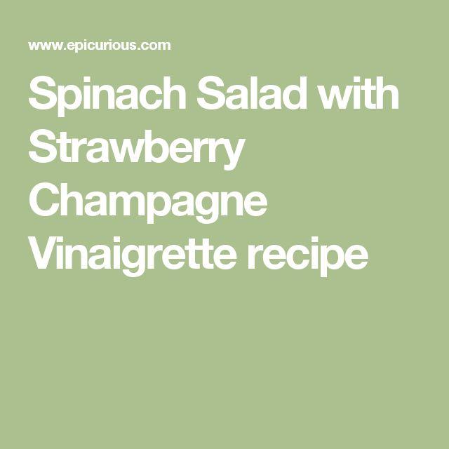 Spinach Salad with Strawberry Champagne Vinaigrette recipe