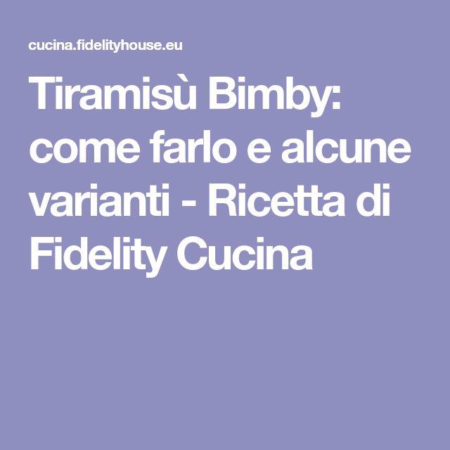 Tiramisù Bimby: come farlo e alcune varianti - Ricetta di Fidelity Cucina