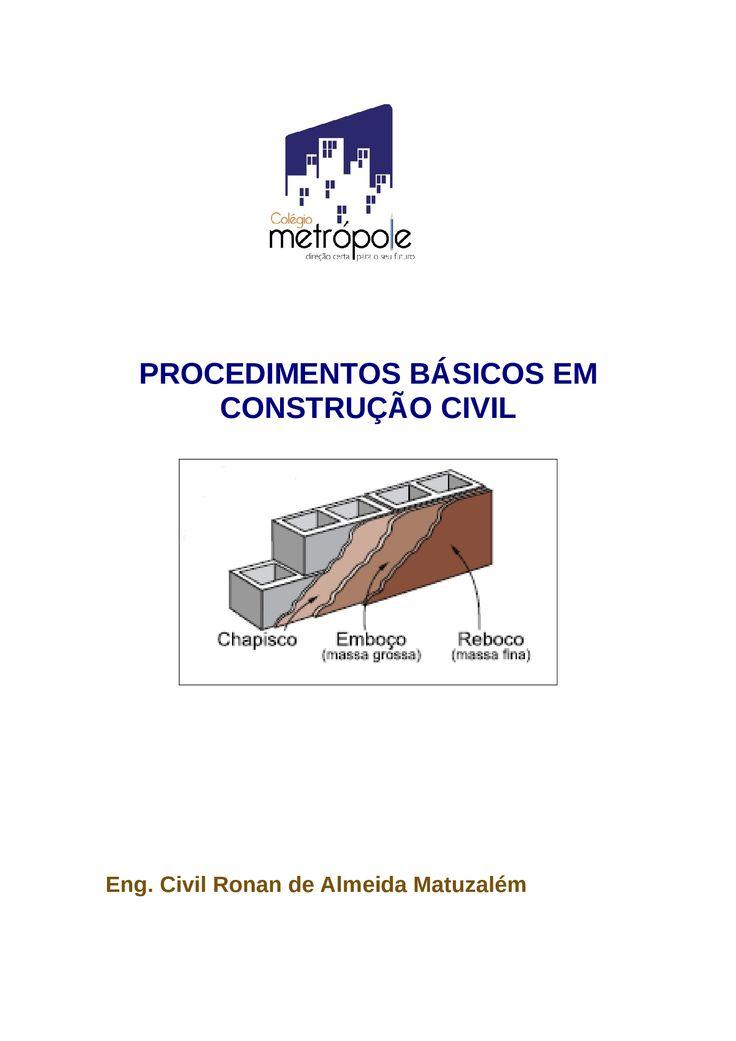 PROCEDIMENTOS BÁSICOS EM CONSTRUÇÃO CIVIL Eng. Civil Ronan de Almeida Matuzalém ÍNDICE I – conteúdos de tecnologia da construção 1.1 – introdução 1.2 – critérios…