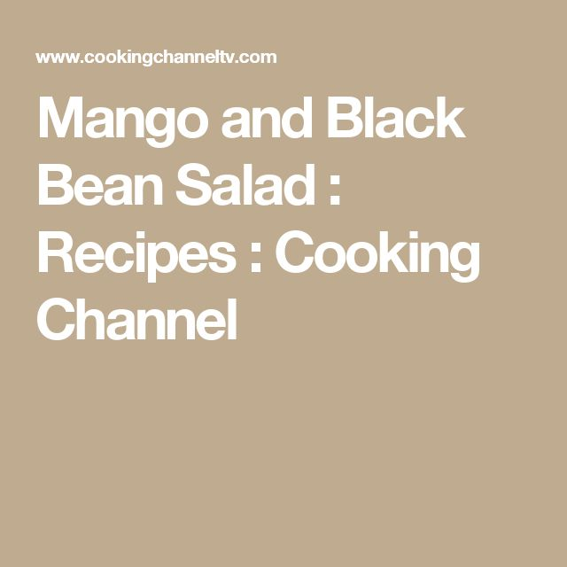 Mango and Black Bean Salad : Recipes : Cooking Channel
