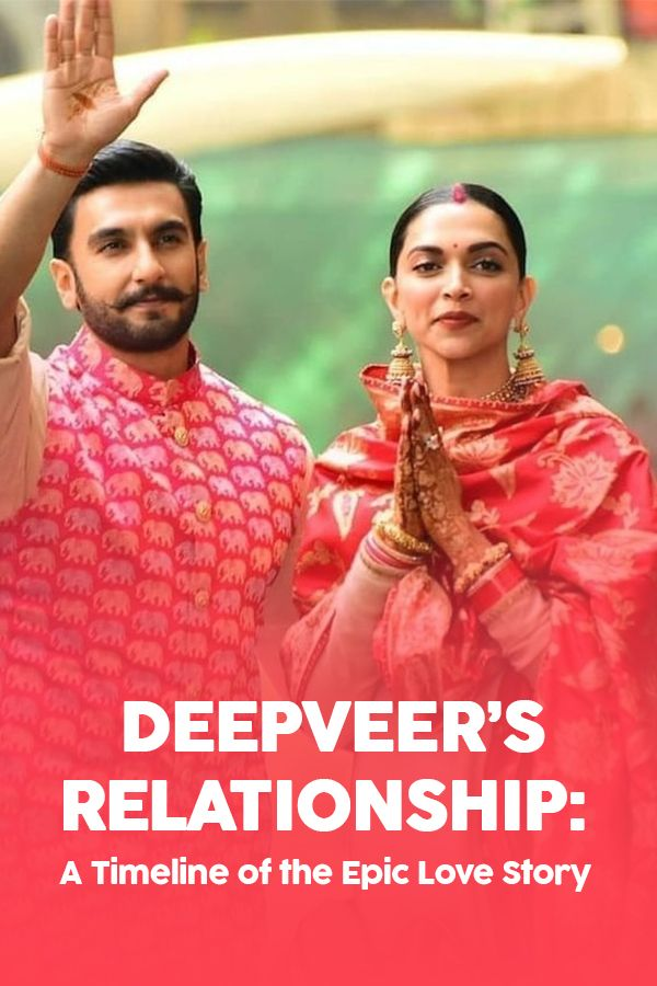 Deepveer S Relationship A Timeline Of The Epic Love Story Love Story Relationship Surprise Wedding