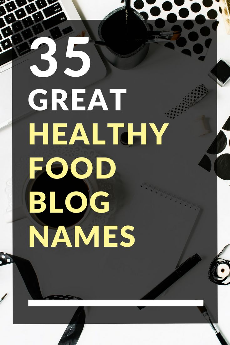 35 Great Healthy Food Blog Names