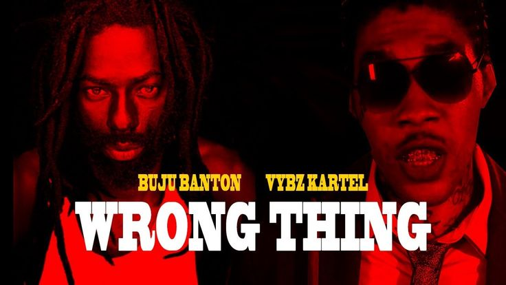 Vybz Kartel Ft Buju Banton - Wrong Thing - February 2018 - YouTube