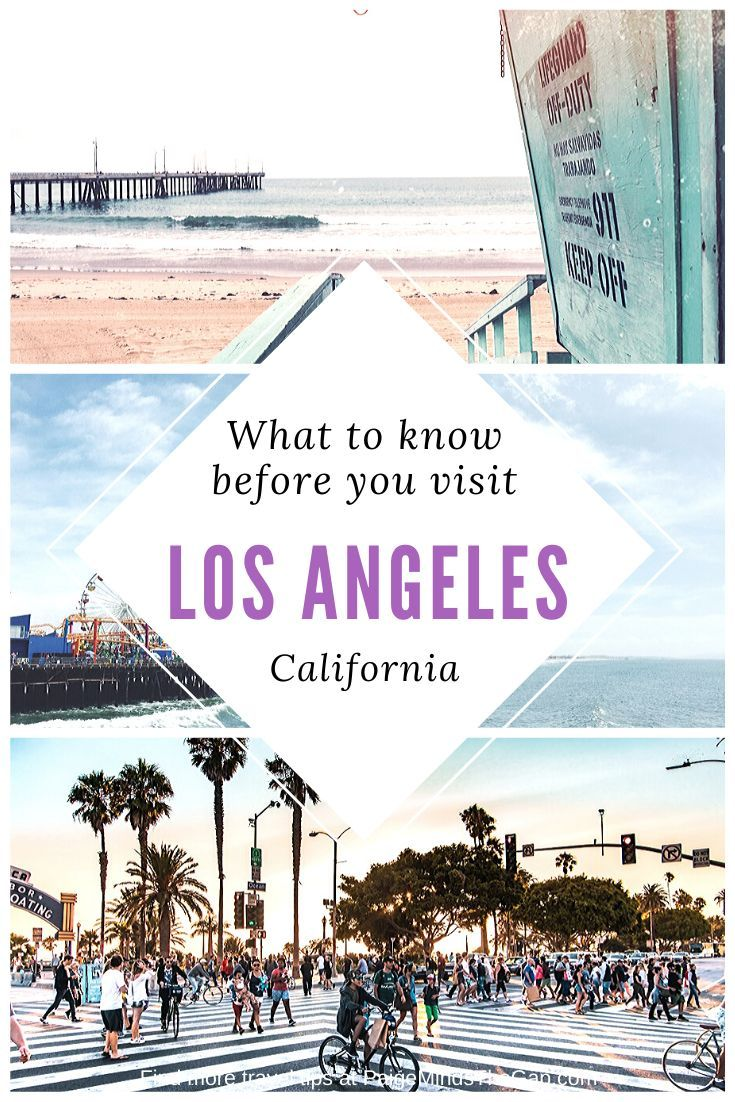 What You Need To Know Before Visiting Los Angeles California In 2020 Visit Los Angeles California Travel Los Angeles Vacation
