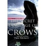 The Secret Language of Crows (Kindle Edition)By Thea Atkinson