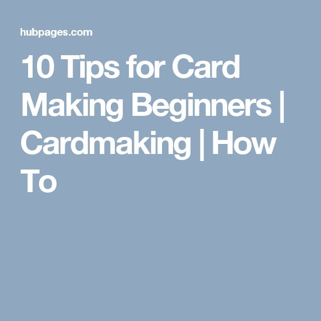 10 Tips for Card Making Beginners | Cardmaking | How To