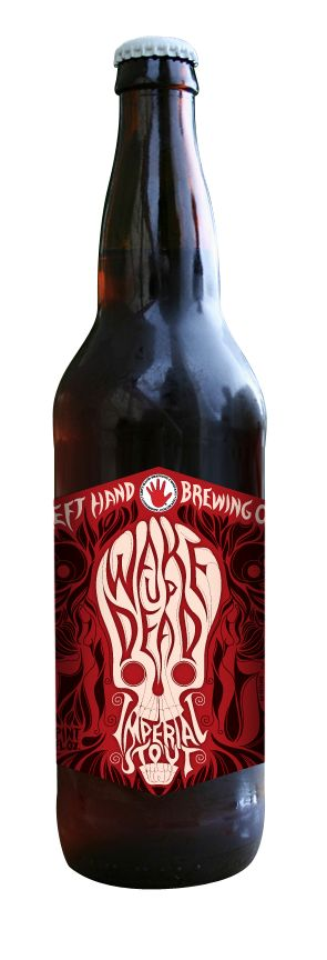 Left Hand Wake Up Dead imperial stout is a good beer but i love the label. 05-03-2014
