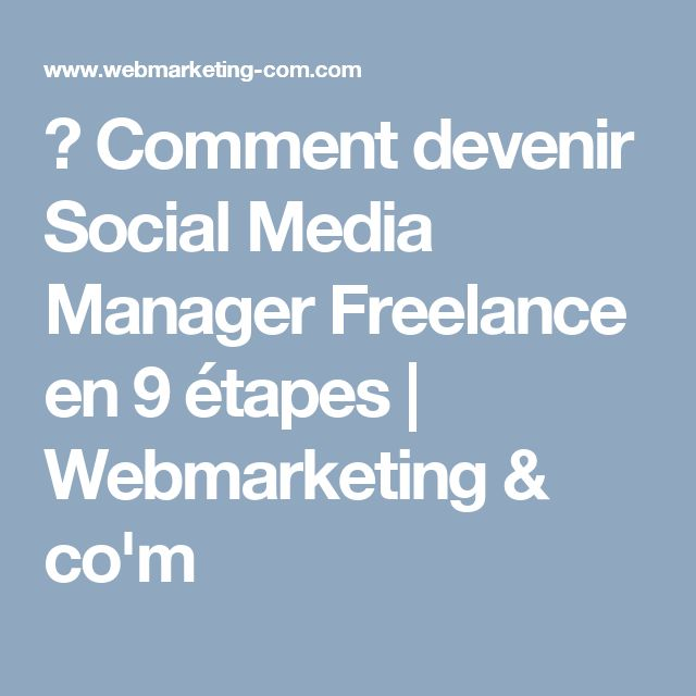 ▷ Comment devenir Social Media Manager Freelance en 9 étapes | Webmarketing & co'm