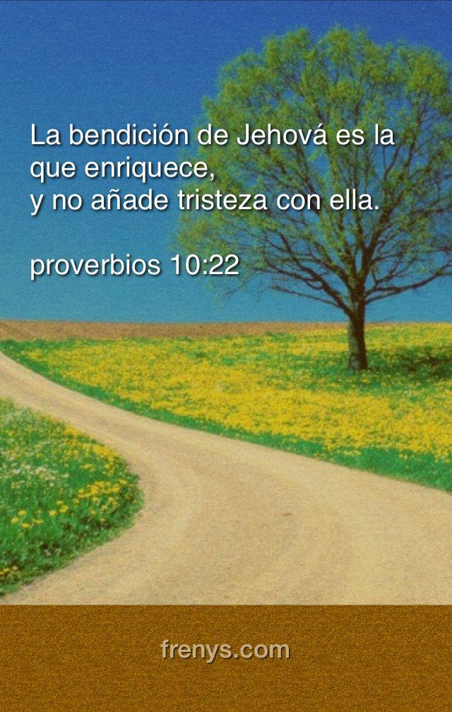 textos bíblicos. - La bendición de Jehová es la que enriquece, y no añade tristeza con ella. proverbios 10:22