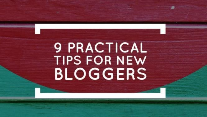 9 Practical Tips For New Bloggers - Writers Write