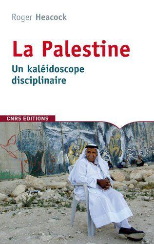 La Palestine : Un kaléidoscope disciplinaire | 311.72 HEA