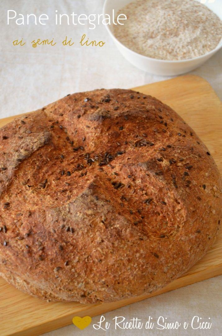 Pane integrale ai semi di lino - Le Ricette di Simo e Cicci
