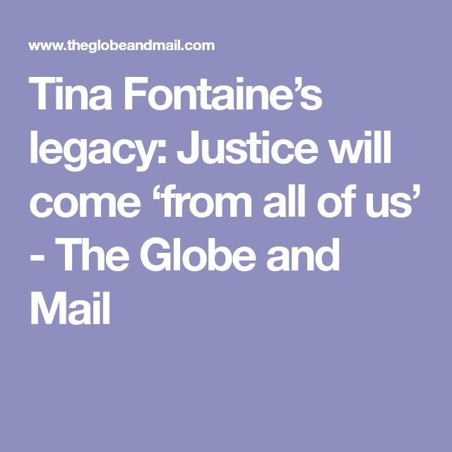 Tina Fontaine's legacy: Justice will come 'from all ofus' - The Globe and Mail