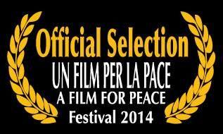 """Selezione Ufficiale """"Un film per la Pace 2014"""""""