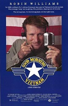 Good Morning, Vietnam (1987) When his manic radio show proves a huge morale-booster, Armed Forces Radio disc jockey Adrian Cronauer gets sent to Vietnam, where his monkeyshines -- lampooning any and all sacred cows -- tickle the troops but land him in trouble with his superiors. Robin Williams, Forest Whitaker, Tung Thanh Tran...14b